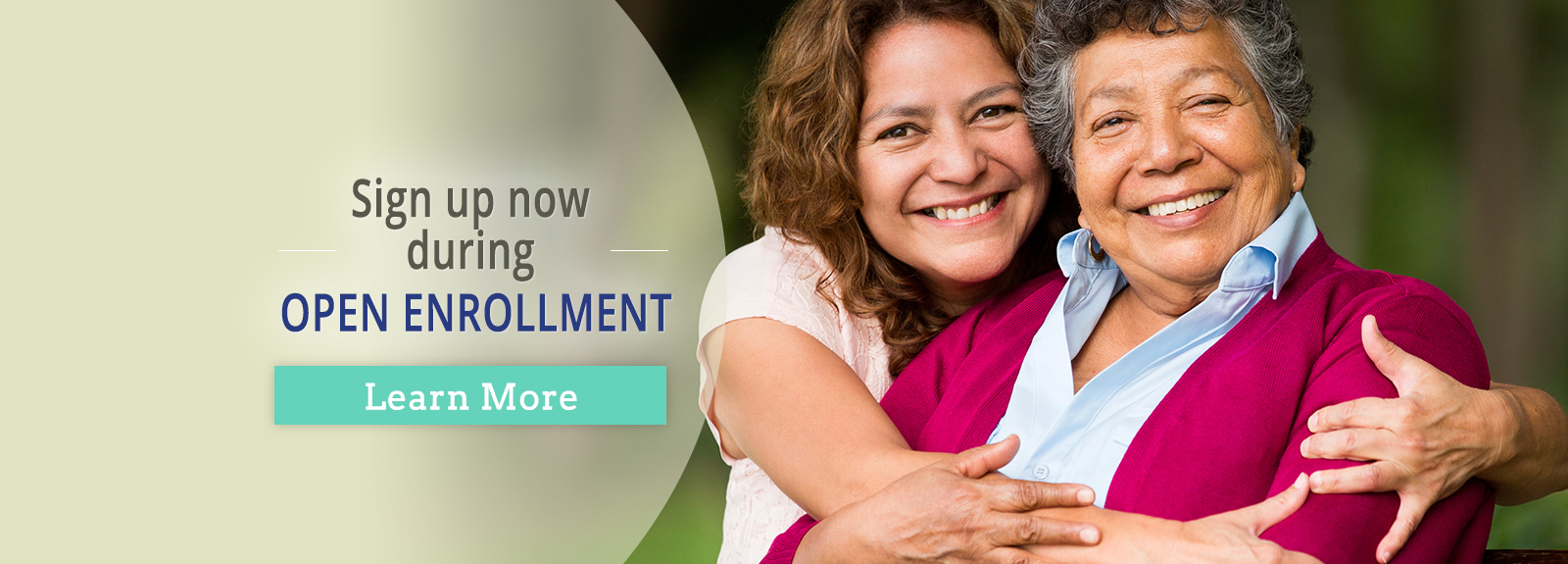 Sign up now during OPEN ENROLLMENT. Learn More.