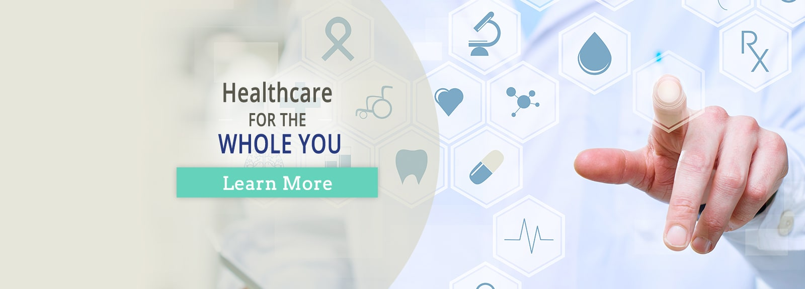 Healthcare for the WHOLE YOU. Learn More.