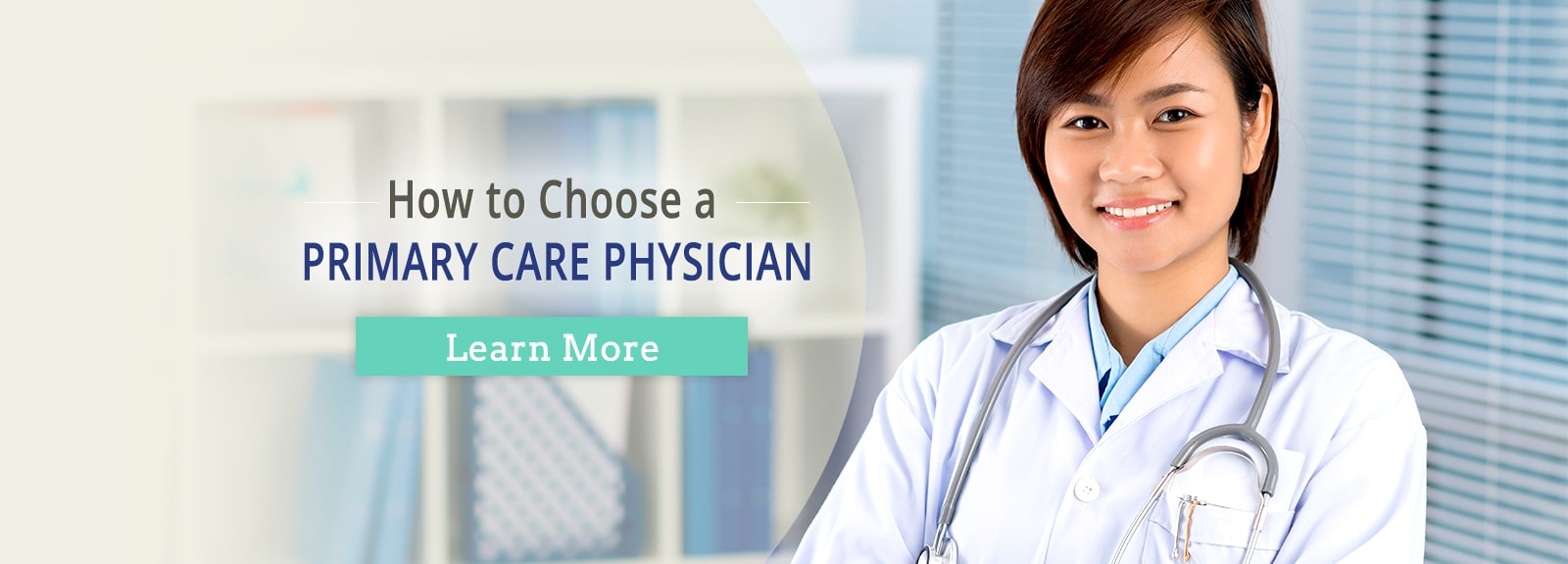 How to Choose a PRIMARY CARE PHYSICIAN. Learn More.